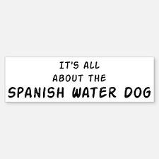 about the Spanish Water Dog Bumper Bumper Bumper Sticker
