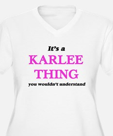 It's a Karlee thing, you wou Plus Size T-Shirt