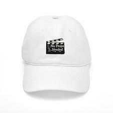 No Props Needed Hat