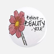 "Believe in the Beauty 3.5"" Button"