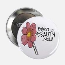 "Believe in the Beauty 2.25"" Button"