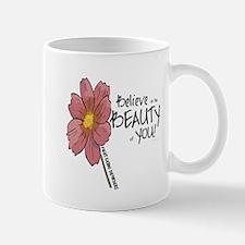 Believe in the Beauty Mug