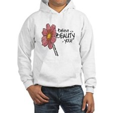Believe in the Beauty Hoodie Sweatshirt