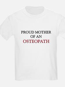 Proud Mother Of An OSTEOPATH T-Shirt