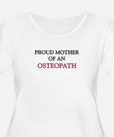 Proud Mother Of An OSTEOPATH T-Shirt