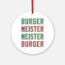 Burger Meister Meister Burger Ornament (Round)