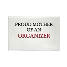 Proud Mother Of An ORGANIZER Rectangle Magnet