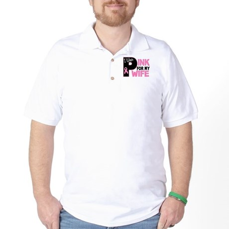 I Wear Pink For My Wife 31 Golf Shirt