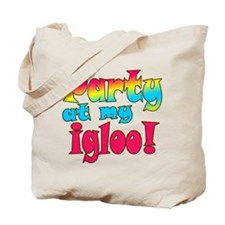 Party at my Igloo! Tote Bag