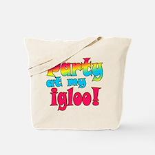Party at my Igloo! Tote Bag