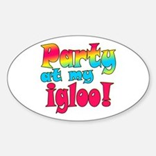 Party at my Igloo! Oval Decal