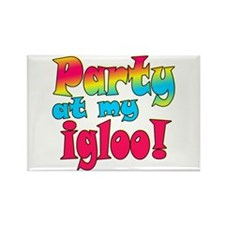 Party at my Igloo! Rectangle Magnet