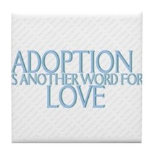 ADOPTION IS ANOTHER WORD FOR  Tile Coaster