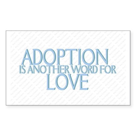 ADOPTION IS ANOTHER WORD FOR Sticker (Rectangular