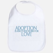 ADOPTION IS ANOTHER WORD FOR  Bib