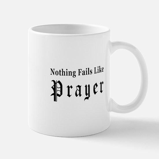 Nothing Fails Like Prayer Mug