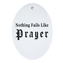 Nothing Fails Like Prayer Oval Ornament