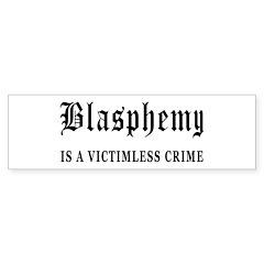 Blasphemy Bumper Bumper Sticker