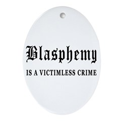 Blasphemy Oval Ornament