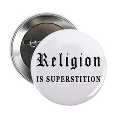 """Religion is Superstition 2.25"""" Button (100 pa"""