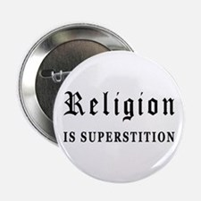 "Religion is Superstition 2.25"" Button"