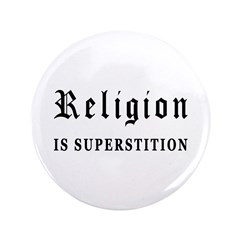 "Religion is Superstition 3.5"" Button"