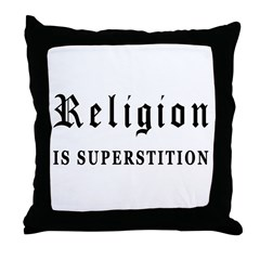 Religion is Superstition Throw Pillow