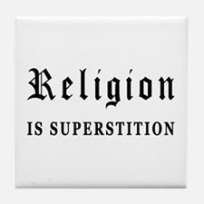 Religion is Superstition Tile Coaster