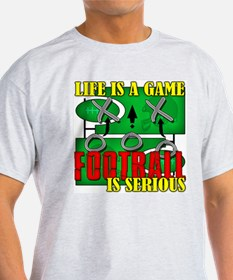 Football is Serious Ash Grey T-Shirt