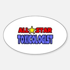 """All Star Toxicologist"" Oval Decal"