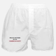 Proud Mother Of An OMBROLOGIST Boxer Shorts