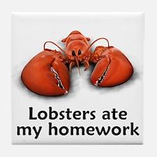 Lobsters ate my homework Tile Coaster