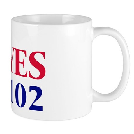 Vote YES on Prop 102 Mug