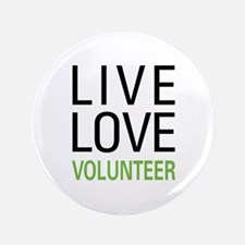 """Live Love Volunteer 3.5"""" Button (100 pack)"""
