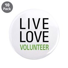 """Live Love Volunteer 3.5"""" Button (10 pack)"""