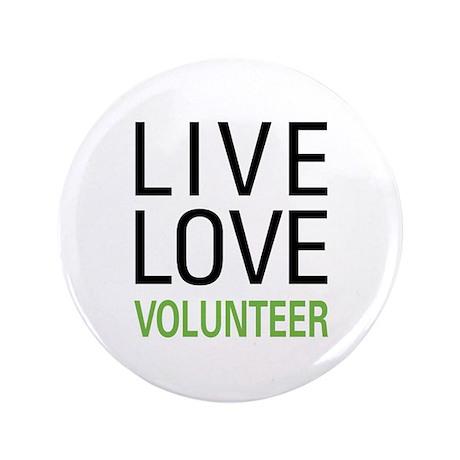 "Live Love Volunteer 3.5"" Button"