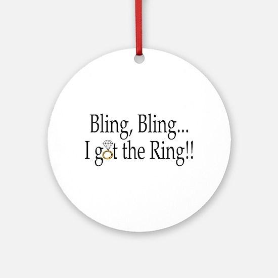 Bling, Bling, I Got The Ring! Ornament (Round)