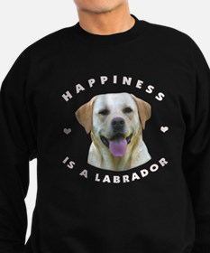 Happiness is a Labrador! Sweatshirt