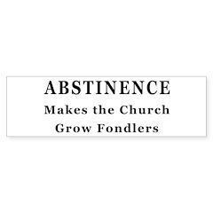 Abstinence makes fondlers Bumper Sticker (50 pk)