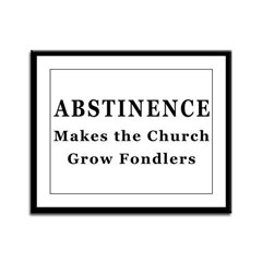 Abstinence makes fondlers Framed Panel Print