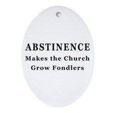Abstinence makes fondlers Oval Ornament