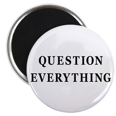 """Question Everything 2.25"""" Magnet (10 pack)"""
