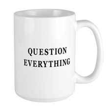 Question Everything Mug