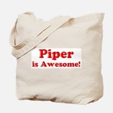 Piper is Awesome Tote Bag