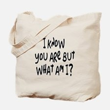 but what am I? /blk Tote Bag
