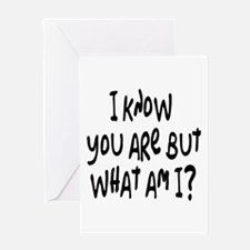 but what am I? /blk Greeting Card