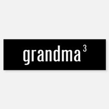 """""""grandma cubed"""" Bumper Bumper Bumper Sticker"""