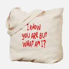 but what am I? /red Tote Bag