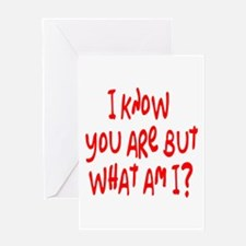 but what am I? /red Greeting Card