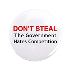 """Don't Steal the Government Ha 3.5"""" Button"""